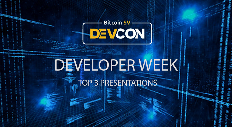 Bitcoin SV Developer Week: 3 most watched presentations of 2020